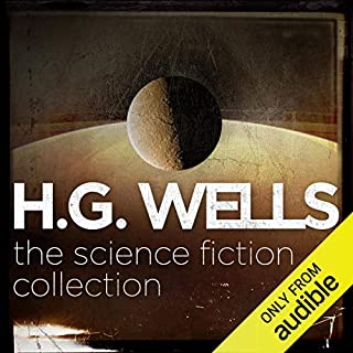 H.G. Wells: The Science Fiction Collection                   By:                                                                                                                                 H. G. Wells                               Narrated by:                                                                                                                                 Hugh Bonneville,                                                                                        Jason Isaacs,                                                                                        Sophie Okonedo,                   and others                 Length: 27 hrs and 15 mins     206 ratings     Overall 4.4