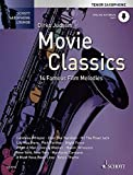 Movie Classics: 14 Famous Film Melodies. Tenor-Saxophon. Ausgabe mit Online-Audiodatei. (Schott...