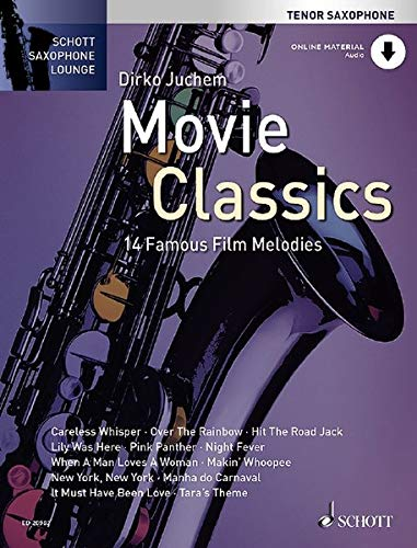 Movie Classics: 14 Famous Film Melodies. Tenor-Saxophon. Ausgabe mit Online-Audiodatei. (Schott Saxophone Lounge)
