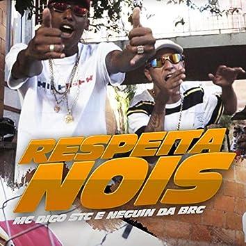 Respeita Nois (feat. Mc Neguin Da BRC)