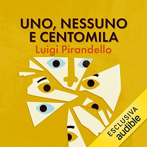 Uno, nessuno e centomila                   Di:                                                                                                                                 Luigi Pirandello                               Letto da:                                                                                                                                 Luca Ghignone                      Durata:  5 ore e 1 min     78 recensioni     Totali 4,5