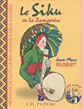 Le Siku ou la Zampoña: Flûte de Pan des Andes à deux rangées : comment devenir un siku...