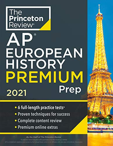 Compare Textbook Prices for Princeton Review AP European History Premium Prep, 2021: 6 Practice Tests + Complete Content Review + Strategies & Techniques 2021 College Test Preparation  ISBN 9780525569558 by The Princeton Review