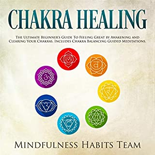 Chakra Healing     The Ultimate Beginner's Guide to Feeling Great by Awakening and Clearing Your Chakras. Includes Chakra Balancing Guided Meditations              By:                                                                                                                                 Mindfulness Habits Team                               Narrated by:                                                                                                                                 Michele Brown Miller                      Length: 3 hrs     Not rated yet     Overall 0.0