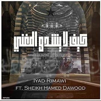 Haramlek Outro (feat. Sheikh Hamed Dawood)