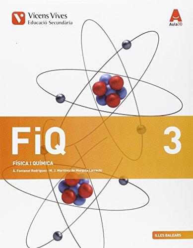 FIQ 3 BALEARS (FISICA I QUIMICA ESO) AULA 3D: FIQ 3. Illes Balears. Física I Química. Aula 3D: 000001 - 9788468231136