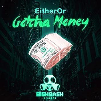 Gotcha Money