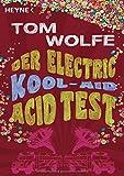 Der Electric Kool-Aid Acid Test - Tom Wolfe