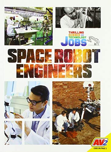 Space Robot Engineers (Thrilling Science and Technology Jobs)