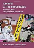 Image of Fandom At The Crossroads: Celebration, Shame and Fan/Producer Relationships