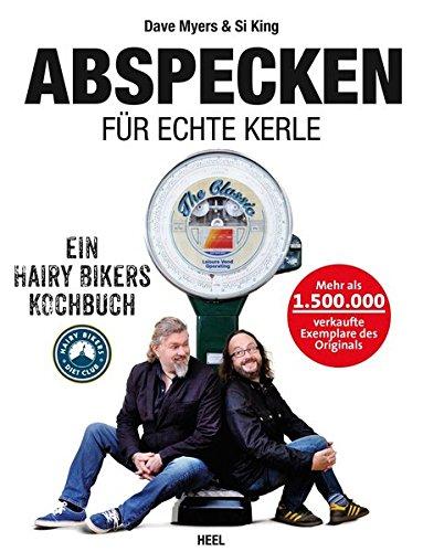 Abspecken für echte Kerle: Ein Hairy Bikers Kochbuch