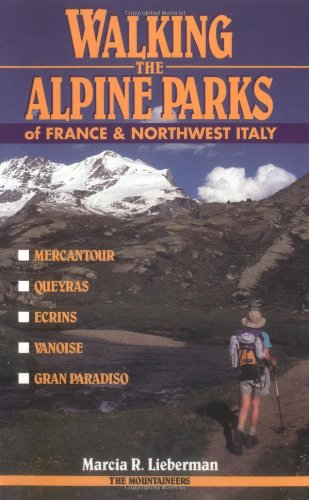 Download Ebook Walking The Alpine Parks Of France & Northwest Italy