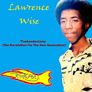 Funkendectomy (The Revelation for the New Generation)