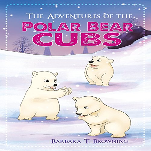 The Adventures of the Polar Bear Cubs audiobook cover art