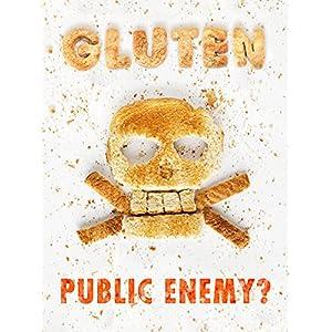 Gluten: Public Enemy?