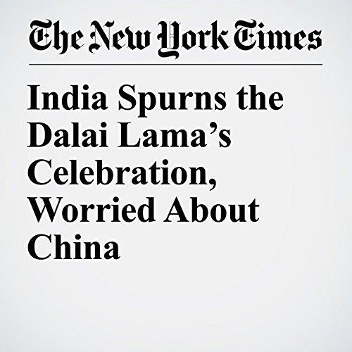 India Spurns the Dalai Lama's Celebration, Worried About China copertina