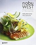 Nobu west. La cucina di Nobu e l'Occidente
