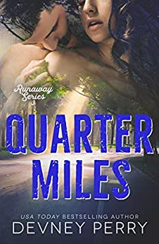 Quarter Miles (Runaway Book 3) by [Devney Perry]