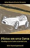 Pilotos em uma Curva: Monólogo teatral sobre automobilismo (Teatro Esportivo Livro 2)