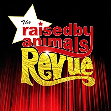 The Raised by Animals Revue