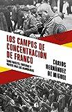 Los campos de concentración de Franco: Sometimiento, torturas y muerte tras las alambradas (No ficción)