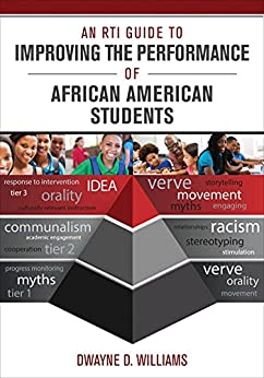 An RTI Guide to Improving the Performance of African American Students (English Edition) par [Dwayne D. Williams]