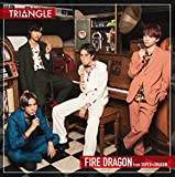 TRIANGLE –FIRE DRAGON-(TYPE-B)