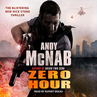 Zero Hour                   By:                                                                                                                                 Andy McNab                               Narrated by:                                                                                                                                 Rupert Degas                      Length: 3 hrs and 17 mins     47 ratings     Overall 4.3
