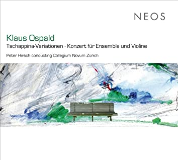 Ospald: Tschappina-Variationen - Konzert für Ensemble und Violine