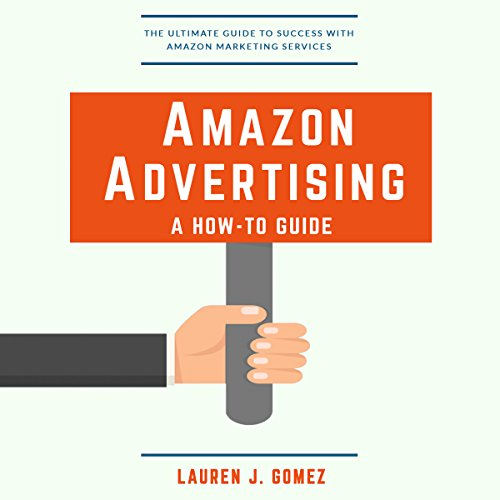 Amazon Advertising: A How-to Guide cover art
