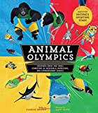 Animal Olympics: Creatures Great and Small Competing in Incredible, Impressive, and Extraordinary Events! Discover Nature's Sporting Stars