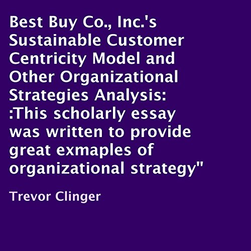 Best Buy Co., Inc.'s Sustainable Customer Centricity Model and Other Organizational Strategies Analysis audiobook cover art