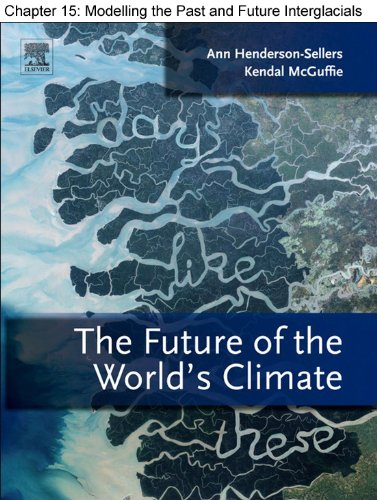 Chapter 19, Modelling the Past and Future Interglacials in Response to Astronomical and Greenhouse Gas Forcing (English Edition)