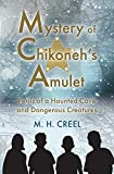 Mystery of Chikoneh's Amulet: Perils of Haunted...