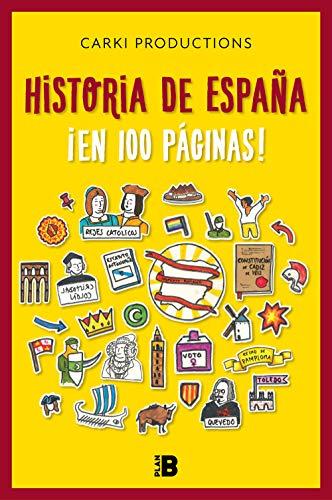 Historia de España ¡en 100 páginas!: .: . (Plan B)