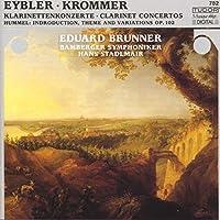 クロンマー:クラリネット協奏曲変ホ長調op.36/フンメル:序奏と主題と変奏曲op.102/アイブラー(1765-1845):クラリネット協奏曲変ロ長調