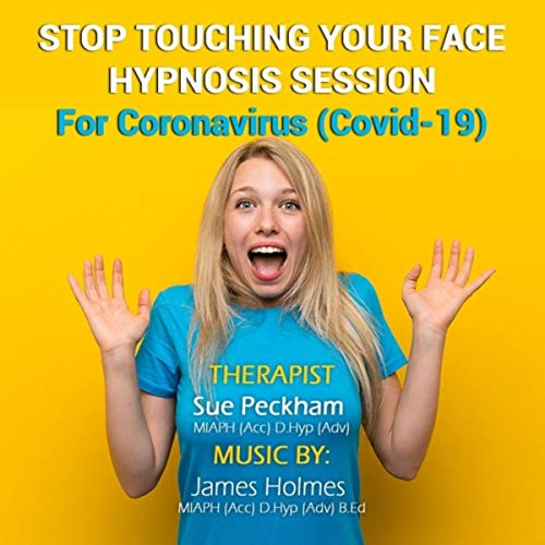 Stop Touching Your Face: Hypnosis Session for Coronavirus (COVID-19) [feat. James Holmes]