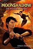 Simon Higgins Moonshadow 1. Eye of the Beast 2. Rise of the Ninja 2. The Nightmare Ninja