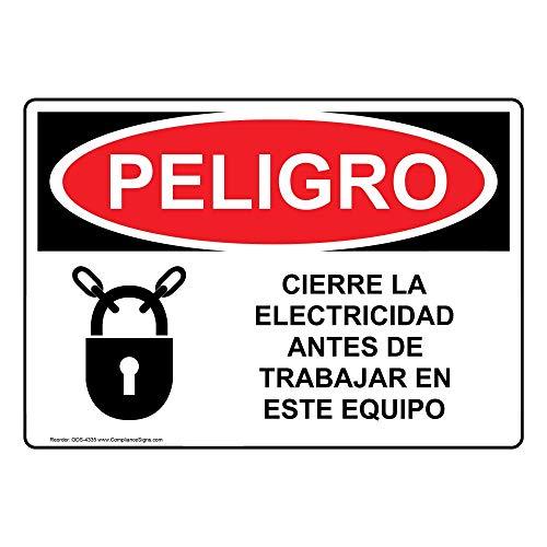 Danger Cierre La Electricidad Antes De Trabajar En Este Equipo OSHA Safety Sign, 14x10 in. Aluminum for Machinery by ComplianceSigns
