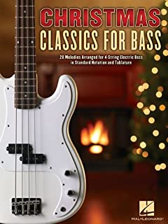Christmas Classics for Bass: 20 Melodies Arranged for 4-String Electric Bass in Standard Notation and Tablature