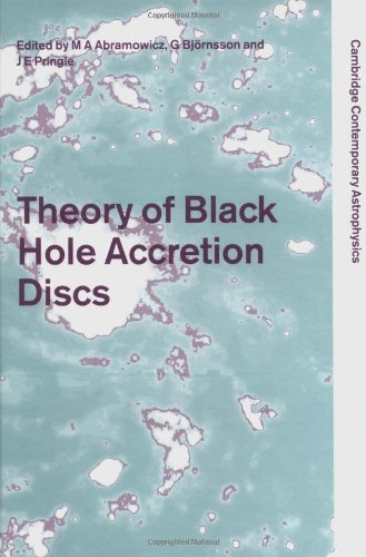Theory of Black Hole Accretion Discs (Cambridge Contemporary Astrophysics) (1999-01-13)