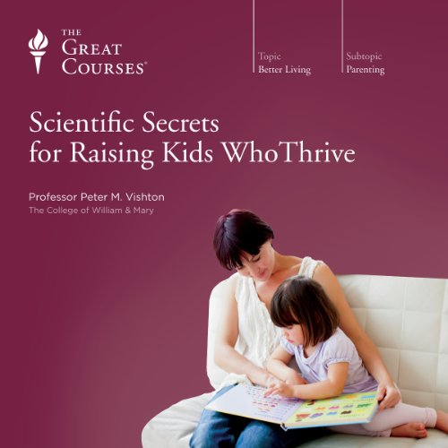 Scientific Secrets for Raising Kids Who Thrive audiobook cover art