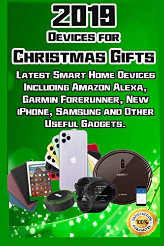 2019 Devices for Christmas Gifts: Latest Smart Home Devices Including Amazon Alexa, Garmin Forerunner, New iPhone, Samsung and Other Useful Gadgets