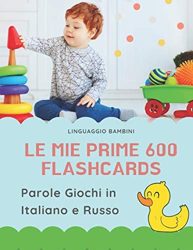 Le mie Prime 600 Flashcards Parole Giochi in Italiano e Russo:...
