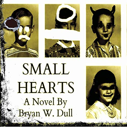 Small Hearts Audiobook By Bryan W. Dull cover art