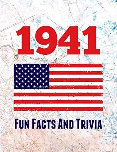 1941 Fun Facts And Trivia