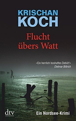 Flucht Ubers Watt (German Edition) by Krischan Koch(2009-05-06)