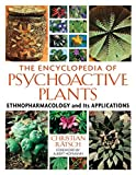 The Encyclopedia of Psychoactive Plants - Ethnopharmacology and Its Applications by Christian R?tsch (2005-04-25) - Park Street Press - 25/04/2005
