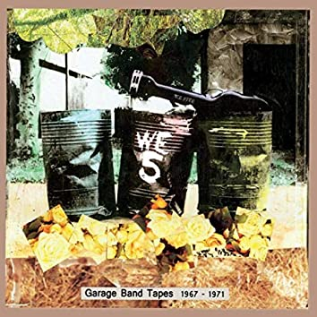 Garage Band Tapes 1967 - 1971