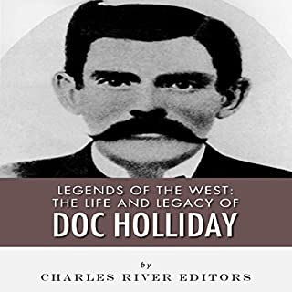 Legends of the West: The Life and Legacy of Doc Holliday cover art